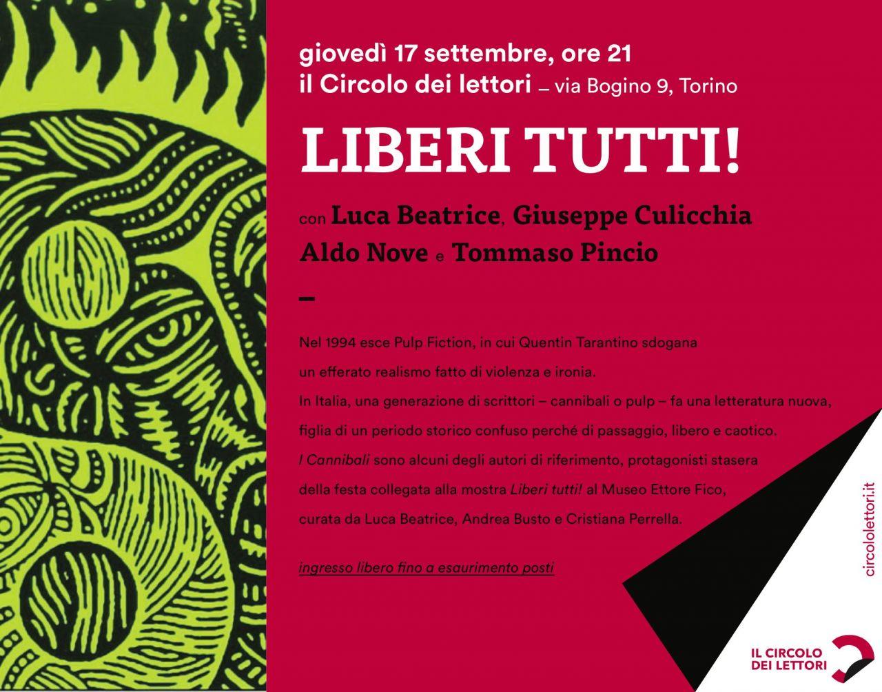 """Incontro su """"LIBERI TUTTI!"""" con Luca Beatrice, Giuseppe Culicchia,  Aldo Nove e Tommaso Pincio"""